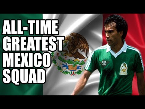 All-Time Greatest Mexico Squad