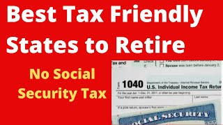 🔴Tax Friendly States To Retire With No Social Security Tax