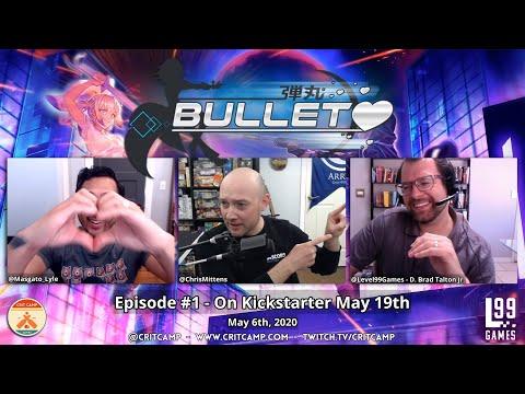 Bullet - Pre-Kickstarter Learn & Play W/ Level 99 Games Brad Talton Jr. - Crit Camp