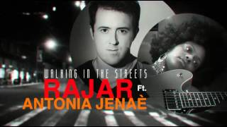 Rajar Ft. Antonia Jenaè - Walking in the Streets (Official Audio)