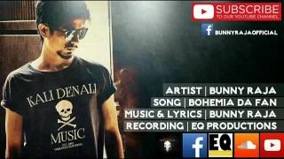 BOHEMIA DA FAN | Bunny Raja | New Song