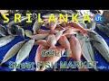 🇱🇰 Sri Lanka - 20 - GALLE FISH MARKET BAZAAR