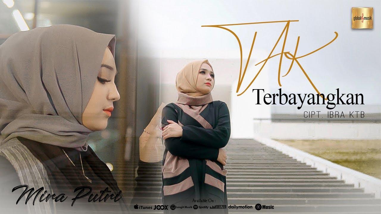 Mira Putri Tak Terbayangkan Official Music Video