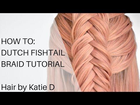 How To Do A Dutch Fishtail Braid - Hair By Katie D