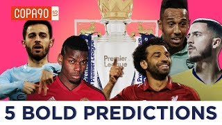 Top 5 Bold Predictions for Premier League 2018/2019
