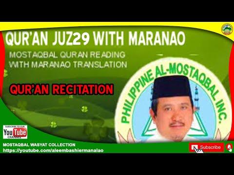 QURAN JUZ29 WITH MARANAO -  ALEEM BASHIER MANALAO MOSTAQBAL (Former Governor Lanao del Sur)