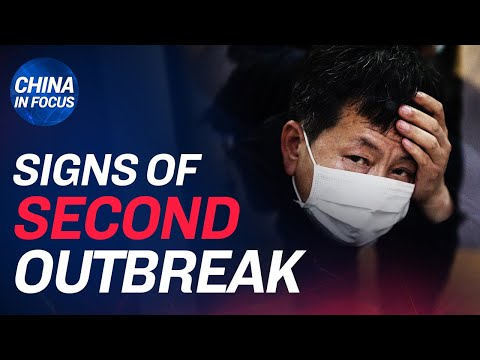 Signs Of 2nd CCP Virus Outbreak Emerges; Documents Reveal CCP Knew About Outbreak Before The Public