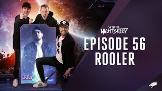 We Are The Nightbreed 056 with Rooler