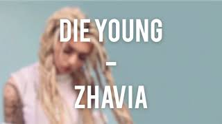 Zhavia - Die Young Lyrics