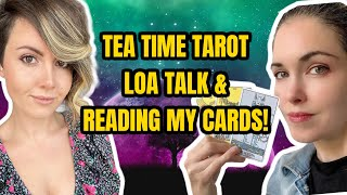 LOA & TAROT Talk with @Tea Time Tarot ☕️ 🔮 TRUSTING YOUR INTUITION! PLUS She Reads MY CARDS ✨