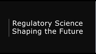 Regulatory Science to 2025 - Shaping the future
