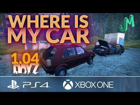 Car Help for consoles 🎒 DayZ 1.04 🎮 PS4 XBOX