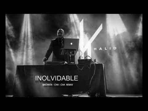 Inolvidable - (Bachata Remix By Dj Khalid)