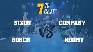 Borch vs Moomy / Nixon vs Company - 7 TO BEAT