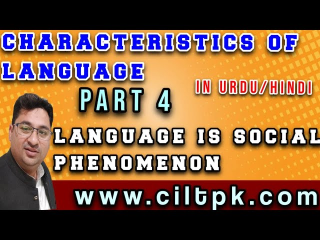 Characteristics of language 4 (Language is a social phenomenon)