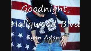 16 Goodnight, Hollywood Blvd - Ryan Adams