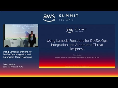 AWS Tel Aviv Summit 2018: Using Lambda Functions for DevSecOps Integration
