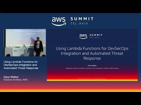 AWS Tel Aviv Summit 2018: Using Lambda Functions for DevSecOps Integration