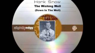 Watch Hank Snow The Wishing Well Down In The Well video