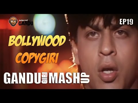 Bollywood Copygiri Part 1 - Gandugiri Mashup By Bollywood Gandu