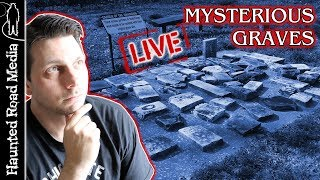 Mysterious Graves at Haunted Cemeteries!