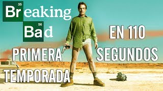 Breaking Bad - Primera Temporada en 110 Segundos