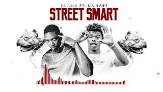 Skillis Ft. Lil Baby - Street Smart (Official Audio)