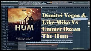 Dimitri Vegas & Like Mike vs Ummet Ozcan - The Hum (FL Studio Remake) FLP+ Samples
