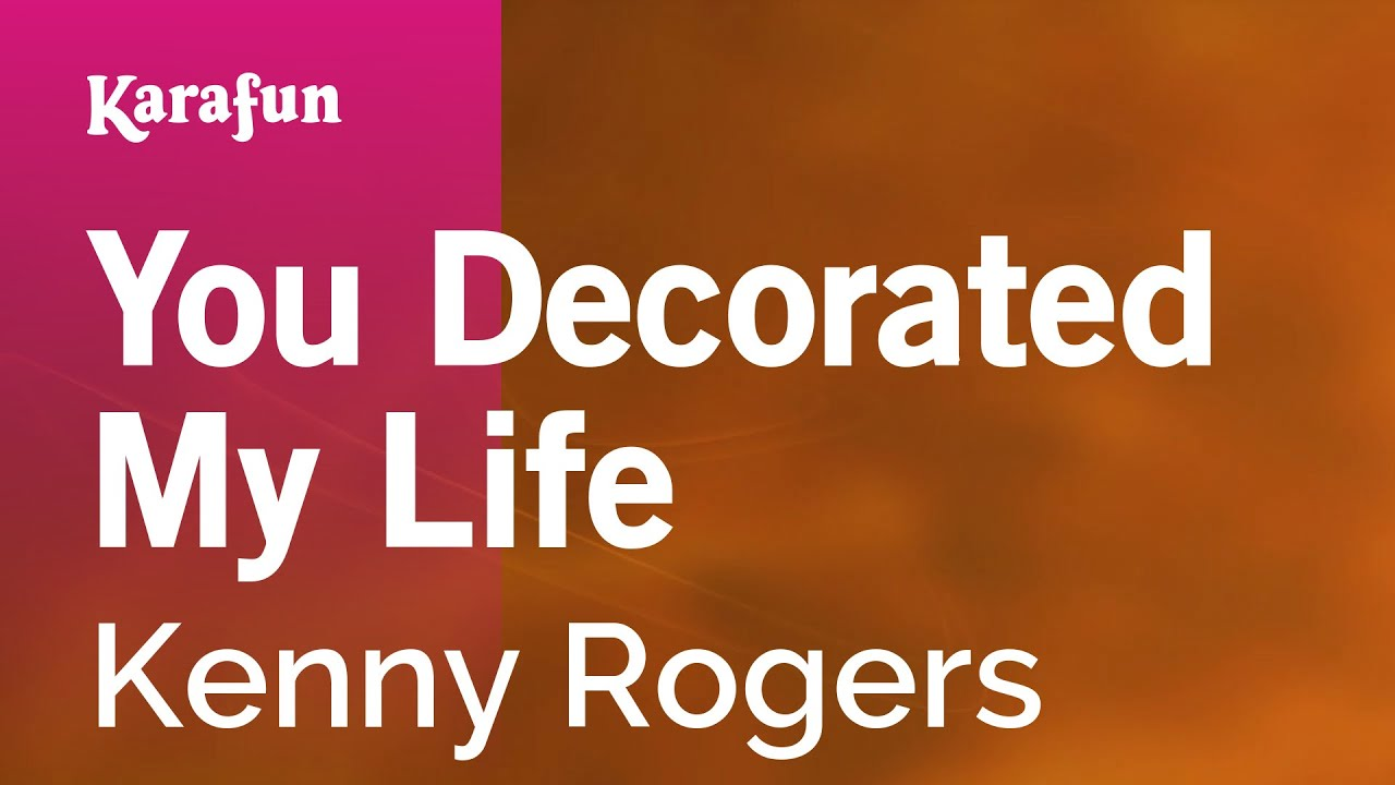 Karaoke You Decorated My Life Kenny Rogers