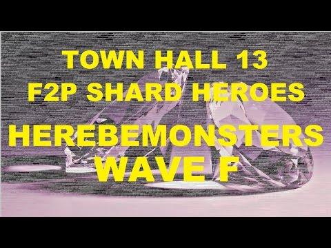 Castle Clash F2P HBM Wave F Ft Town Hall 13