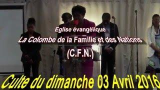 cfn culte du dimanche 03 avril 2016