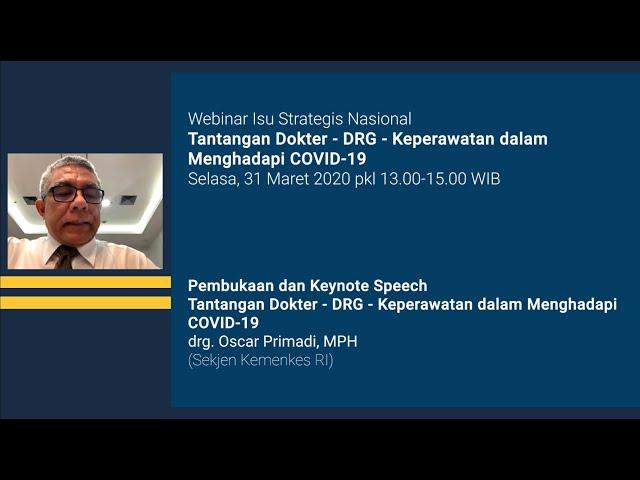 Pembukaan dan Keynote Speech Tantangan Dokter Dokter Gigi Keperawatan dalam Menghadapi COVID 19