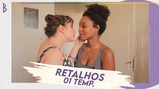 Retalhos (Fragments) - Websérie LGBT 1ª Temporada: Lesbian Short