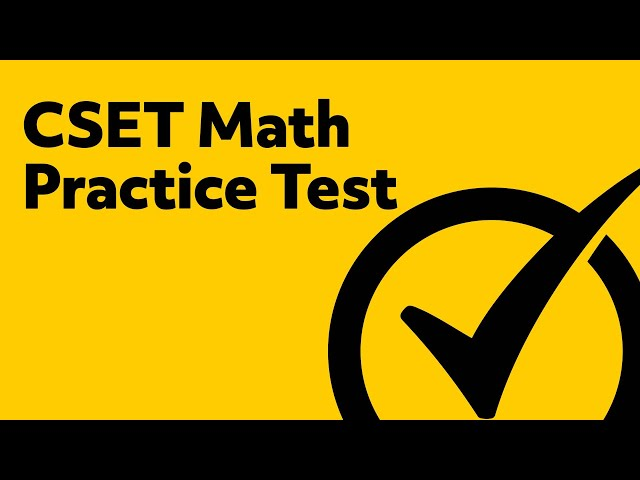 CSET Multiple Subjects Math (101, 214, 103) Practice Questions