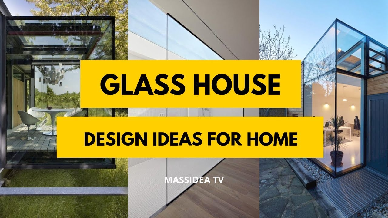 65 Awesome Glass House Design Ideas For Home Youtube