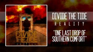 Divide The Tide - One Last Drop of Southern Comfort (Featuring Mike Spillane)