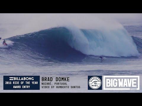 Brad Domke at Nazar̩  Р2016 Billabong Ride of the Year Entry РWSL Big Wave Awards