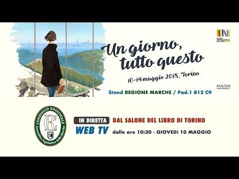 La Regione Marche al Salone del Libro di Torino 2018 - Giovedì 10 maggio
