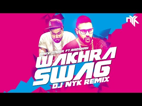 Wakhra Swag Remix | Navv Inder feat. Badshah | DJ NYK