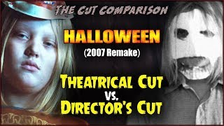 Halloween (2007 Remake) CUT COMPARISON