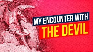 My Encounter With The Devil