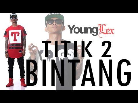 Young Lex - Titik 2 Bintang ( Official Video Lyric )