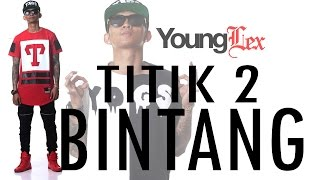Young Lex - Titik 2 Bintang ( Official Video Lyric )