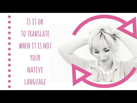 Can I translate if it's not my native language? - (Ask a Translator #3)