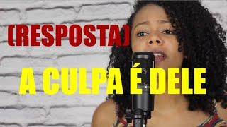A Culpa É Dele (RESPOSTA) - Marília Mendonça I Micaella Cardoso Cover