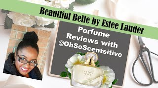 First Impression Review of Beautiful Belle by Estee Lauder