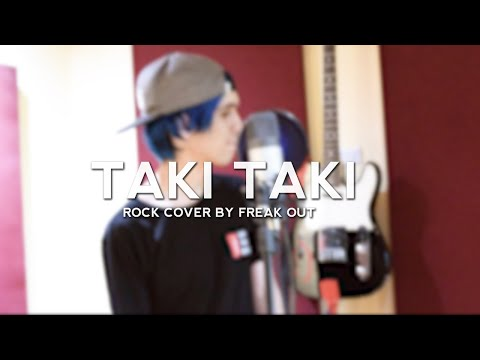 Freak Out - Taki Taki (Rock Cover) Dj Snake ft Selena Gomez, Ozuna, Cardi B