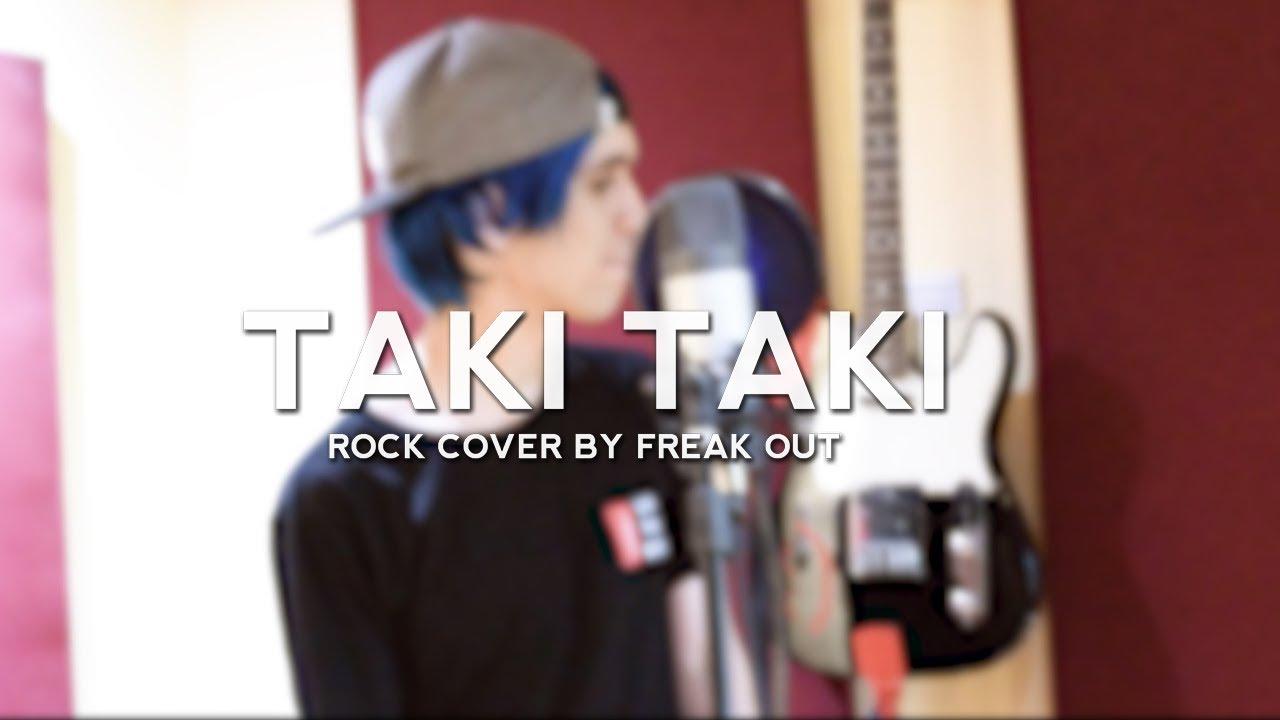 Freak Out - Taki Taki (Mini Rock Cover Instagram) Dj Snake ft Selena Gomez, Ozuna, Cardi B #1