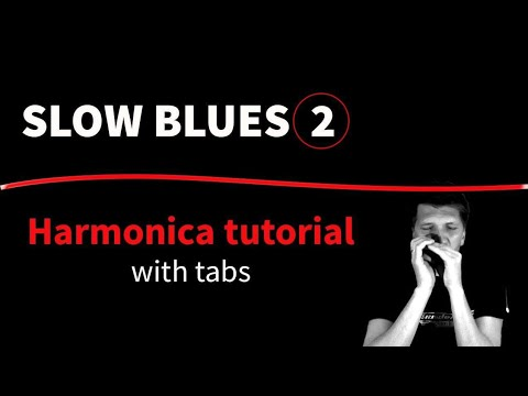 Slow blues 2 - Harmonica tutorial (with tabs)
