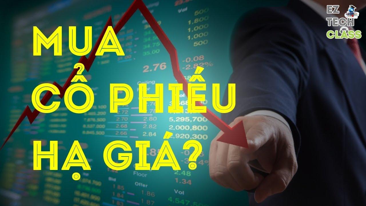 Có nên mua cổ phiếu khi đang xuống giá? | EZ TECH CLASS